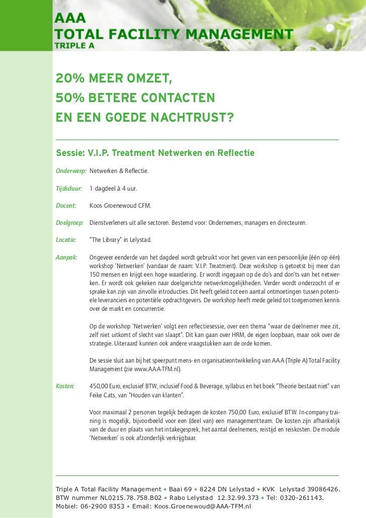 20% MEER OMZET,50% BETERE CONTACTENEN EEN GOEDE NACHTRUST?            Sessie: V.I.P. Treatment Netwerken en ReflectieOnd...