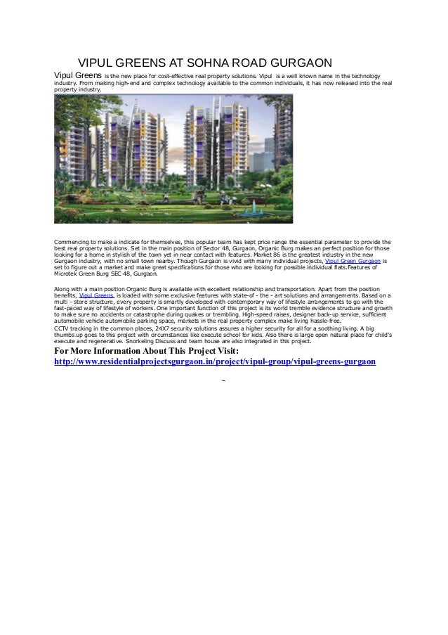 VIPUL GREENS AT SOHNA ROAD GURGAONVipul Greens is the new place for cost-effective real property solutions. Vipulis a well...