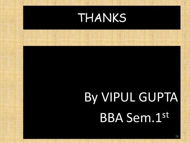THANKS By VIPUL GUPTA BBA Sem.1st 16