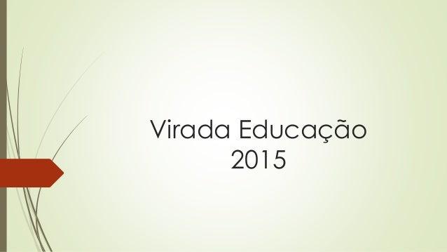 Virada Educação 2015