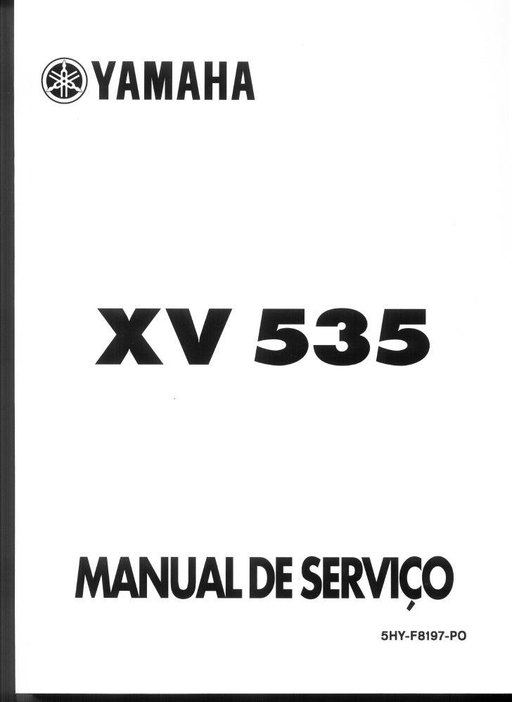 XV535         MANUAL DE SERVIÇOSMar / 99 - Yamaha Motor do Brasil LtdaDepartamento de Serviços Pós-vendaTodos os direitos ...