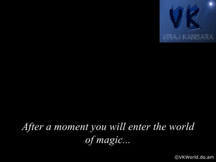 After a moment you will enter the world of magic ... ©VKWorld.do.am