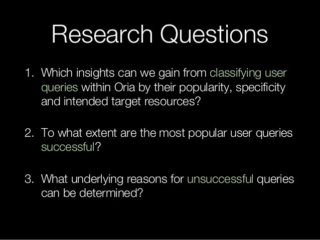"""""""More than Meets the Eye"""" - Analyzing the Success of User Queries in Oria Slide 3"""