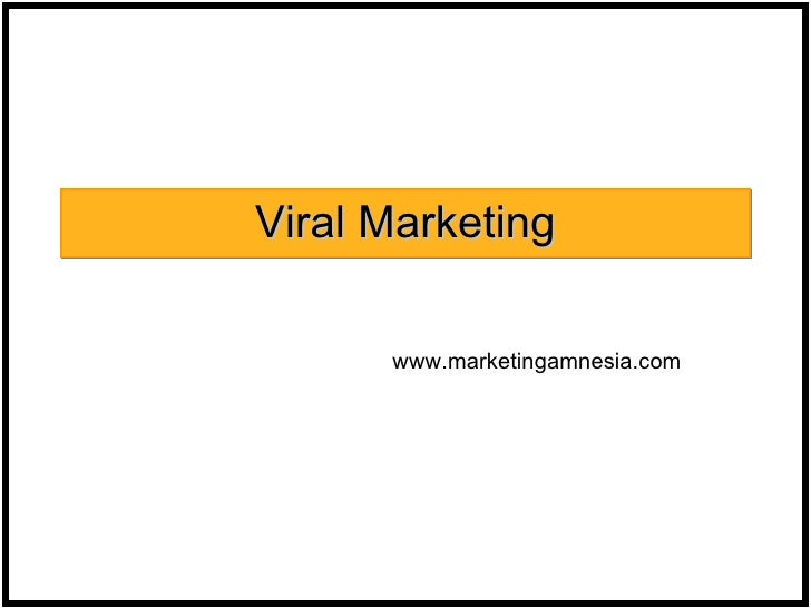 Viral Marketing www.marketingamnesia.com