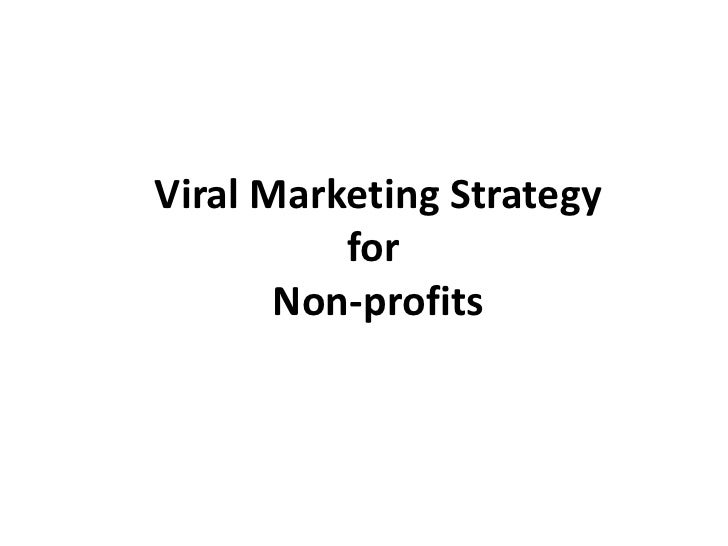 Viral Marketing Strategy          for       Non-profits