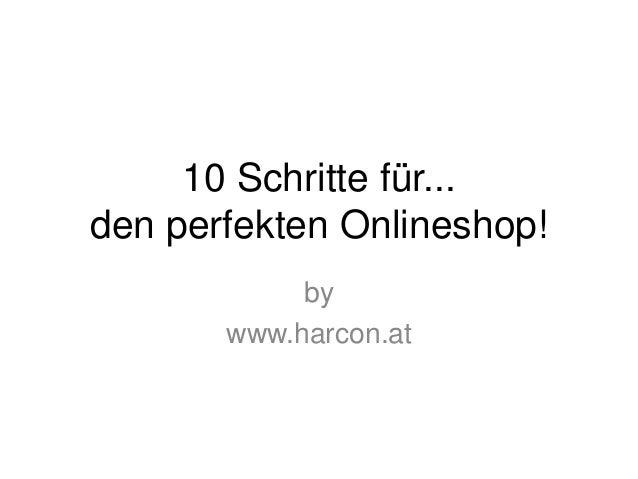 10 Schritte für... den perfekten Onlineshop! by www.harcon.at