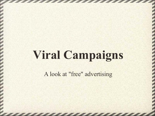 "Viral Campaigns A look at ""free"" advertising"