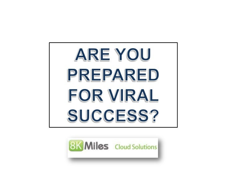 ARE YOU PREPARED FOR VIRAL SUCCESS?<br />