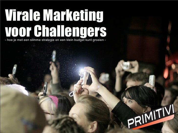 Virale Marketing voor Challengers - hoe je met een slimme strategie en een klein budget kunt groeien -