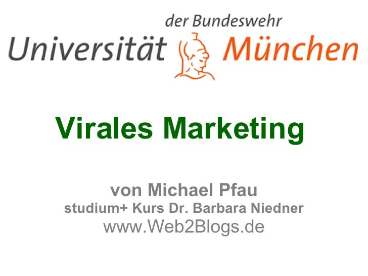Virales Marketing  von Michael Pfau studium+ Kurs Dr. Barbara Niedner www.Web2Blogs.de