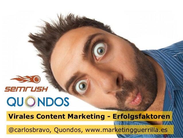 © Quondos 2014 – @carlosbravo – Fotos de Fotolia Diapositiva 1@carlosbravo, Quondos, www.marketingguerrilla.es Virales Con...