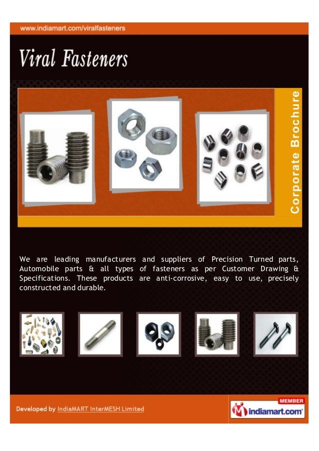 We are leading manufacturers and suppliers of Precision Turned parts,Automobile parts & all types of fasteners as per Cust...