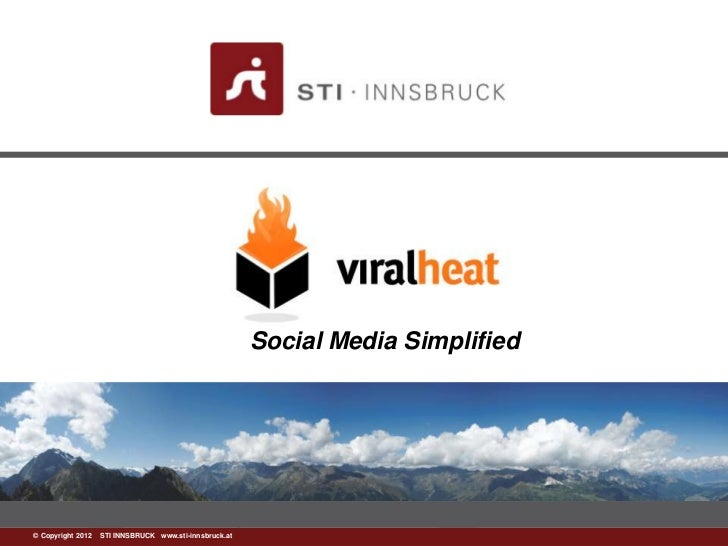 Social Media Simplified©www.sti-innsbruck.at INNSBRUCK www.sti-innsbruck.at  Copyright 2012 STI
