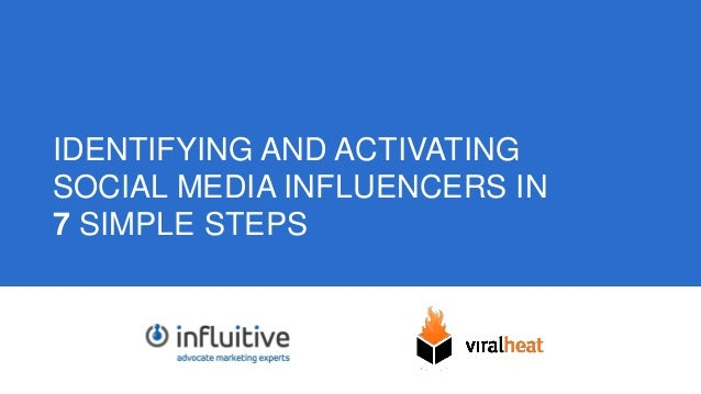 1  IDENTIFYING AND ACTIVATING  SOCIAL MEDIA INFLUENCERS IN  7 SIMPLE STEPS
