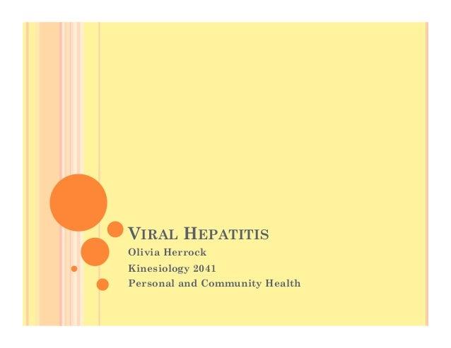 VIRAL HEPATITIS Olivia Herrock Kinesiology 2041 Personal and Community Health