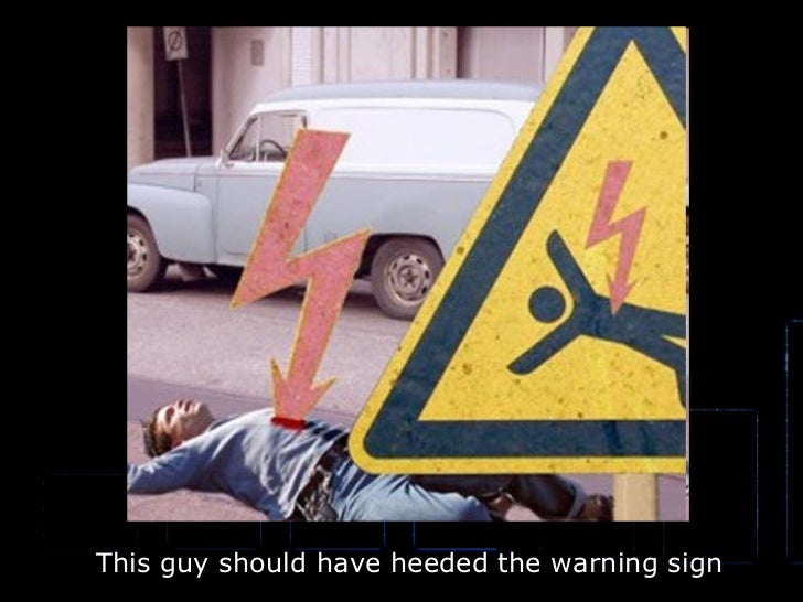 This guy should have heeded the warning sign