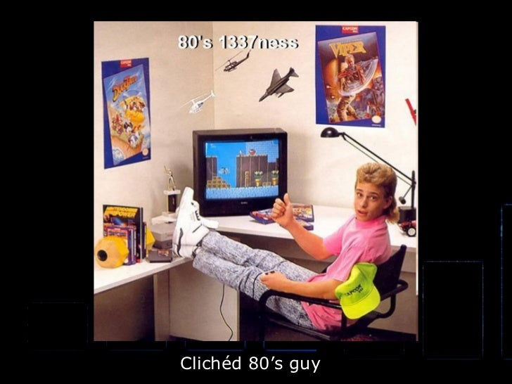 Clichéd 80's guy