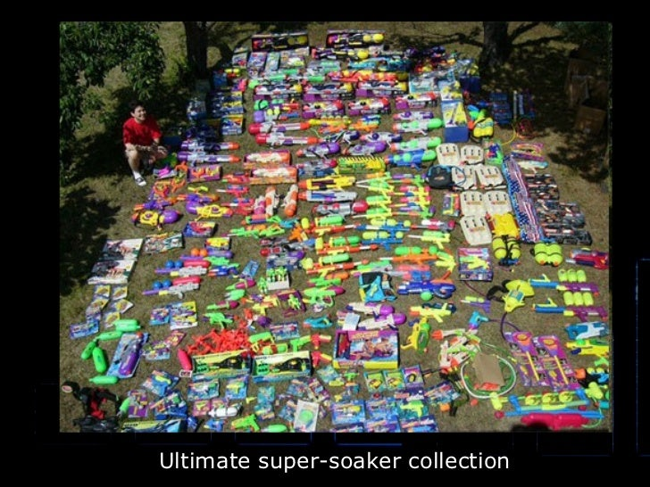 Ultimate super-soaker collection