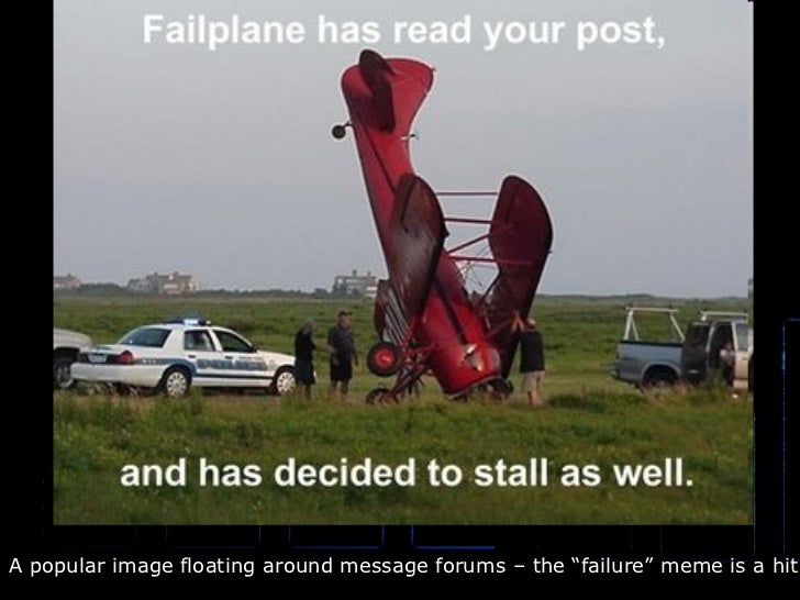"""A popular image floating around message forums – the """"failure"""" meme is a hit"""