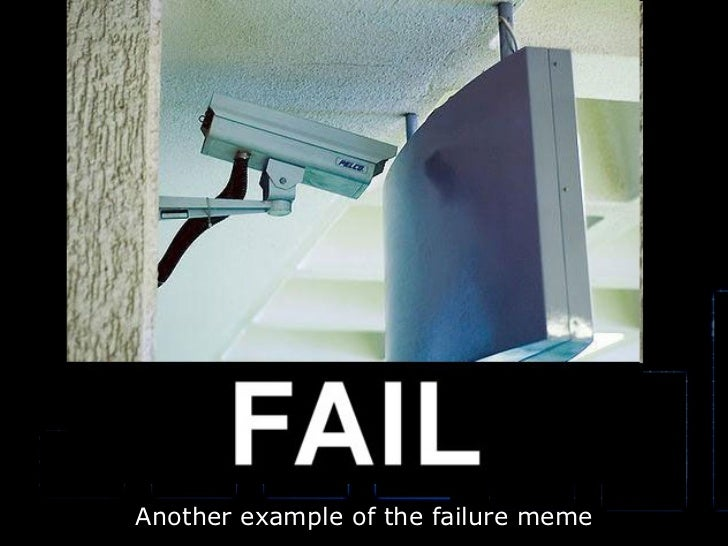 Another example of the failure meme