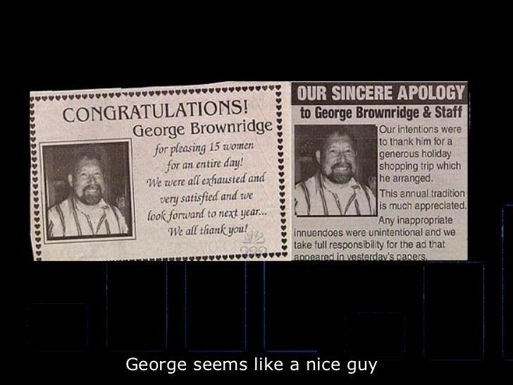 George seems like a nice guy