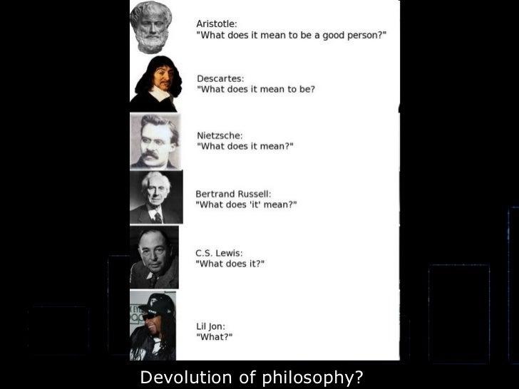 Devolution of philosophy?