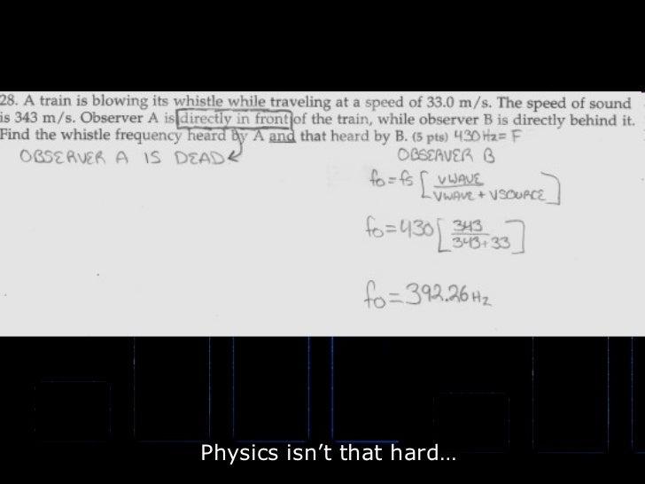 Physics isn't that hard…
