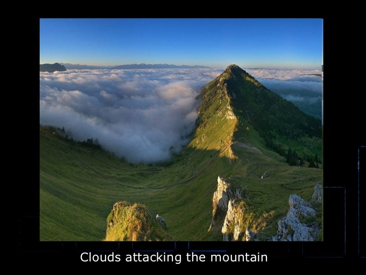 Clouds attacking the mountain