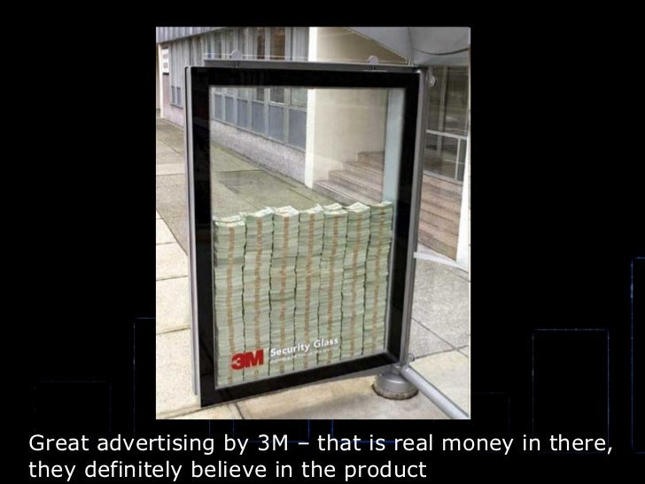 Great advertising by 3M – that is real money in there,  they definitely believe in the product