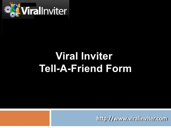 Viral Inviter  Tell-A-Friend Form