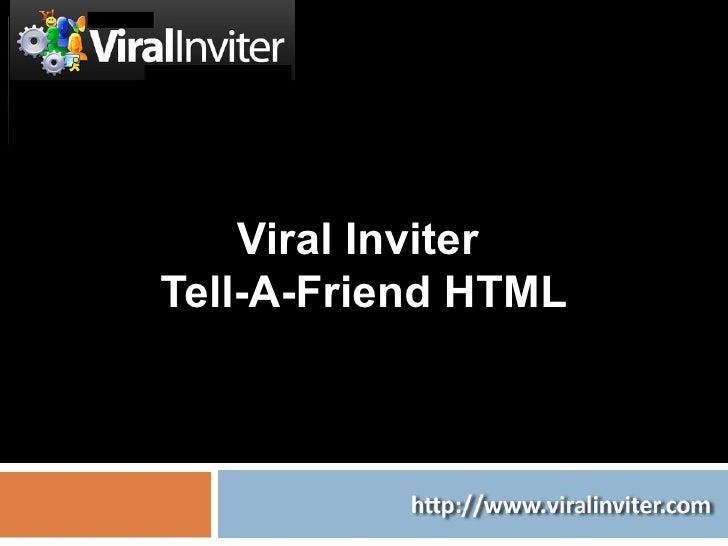 Viral Inviter  Tell-A-Friend HTML