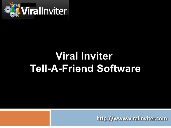 Viral Inviter  Tell-A-Friend Software