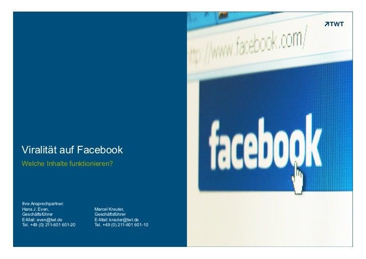 Viralität auf FacebookWelche Inhalte funktionieren?Ihre Ansprechpartner:Hans J. Even,                 Marcel Kreuter,Gesch...