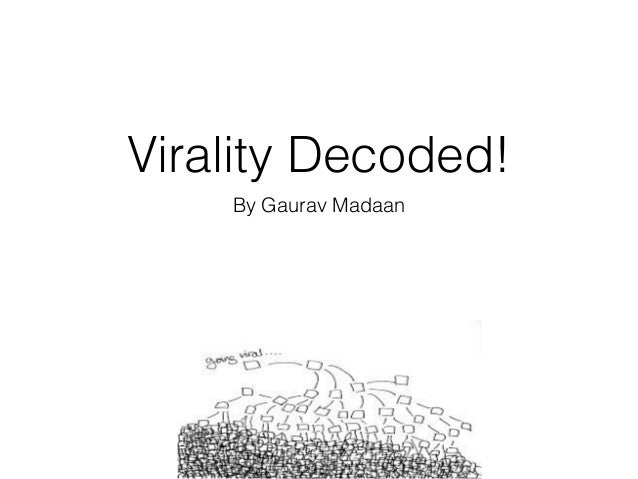 Virality Decoded! By Gaurav Madaan