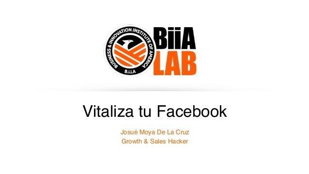 Vitaliza tu Facebook Josué Moya De La Cruz Growth & Sales Hacker