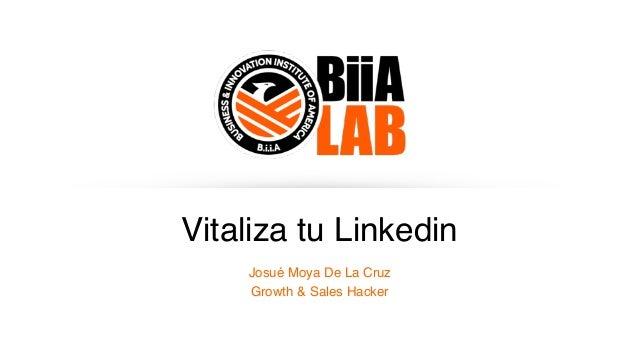 Vitaliza tu Linkedin Josué Moya De La Cruz Growth & Sales Hacker