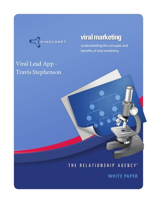 viralmarketing WHITE PAPER understanding the concepts and benefits of viral marketing Viral Lead App - Travis Stephenson
