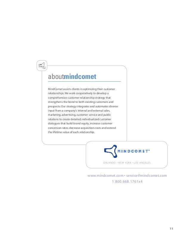 11 aboutmindcomet MindComet assists clients in optimizing their customer relationships.We work cooperatively to develop a ...