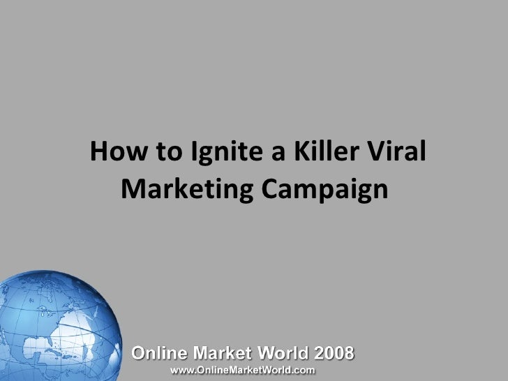How to Ignite a Killer Viral Marketing Campaign