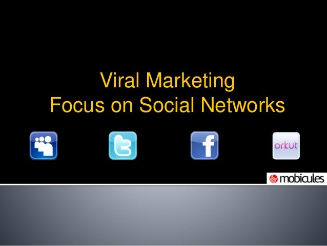 Viral Marketing Focus on Social Networks