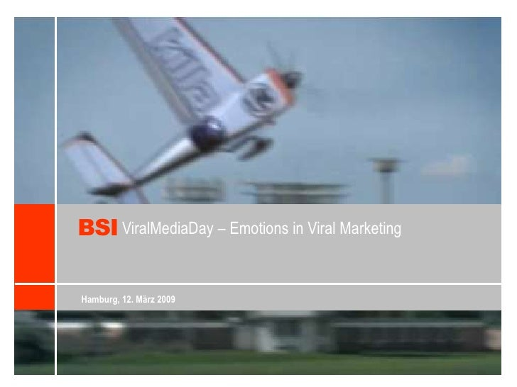 BSI<br />ViralMediaDay – Emotions in Viral Marketing<br />Hamburg, 12. März 2009<br />