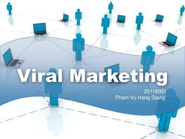 Viral Marketing                   20118001         Pham Vu Hang Giang