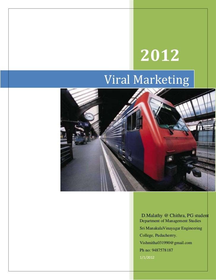 2012Viral Marketing      D.Malathy @ Chithra, PG student      Department of Management Studies      Sri ManakulaVinayagar ...