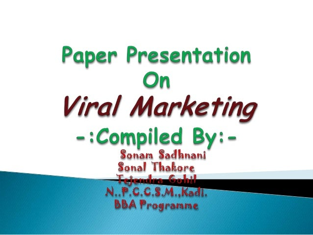 Sr. No. Particulars 1 What is Viral Marketing? 2 Principles of Viral Marketing 3 Ways of Viral Marketing 4 Best Examples o...