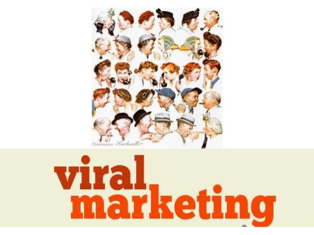 What is Viral Marketing? • An attempt to spread marketing message that spreads quickly and exponentially among consumers t...