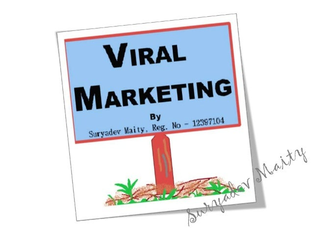 Viral Marketing: Viral marketing, viral advertising, or marketing buzz are buzzwords referring to marketing techniques tha...