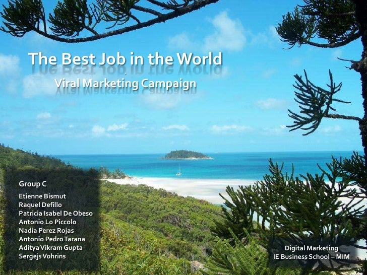The Best Job in the World                            .             Viral Marketing Campaign     Group C Etienne Bismut Raq...