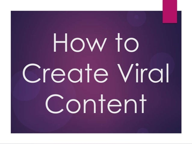 How toCreate Viral Content