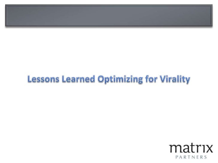 Lessons Learned Optimizing for Virality<br />