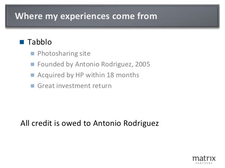 Where my experiences come from<br />Tabblo<br />Photosharing site<br />Founded by Antonio Rodriguez, 2005<br />Acquired by...